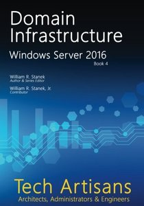 Windows Server 2016: Domain Infrastructure (Tech Artisans Library for Windows Server 2016)-cover