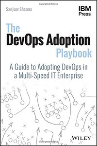 The DevOps Adoption Playbook: A Guide to Adopting DevOps in a Multi-Speed IT Enterprise-cover