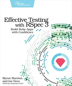 Effective Testing with RSpec 3: Build Ruby Apps with Confidence-cover