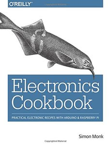 Electronics Cookbook: Practical Electronic Recipes with Arduino and Raspberry Pi-cover