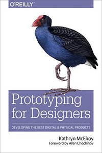 Prototyping for Designers: Developing the Best Digital and Physical Products-cover