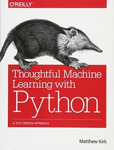 Thoughtful Machine Learning with Python: A Test-Driven Approach-cover