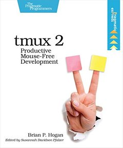 tmux 2: Productive Mouse-Free Development-cover