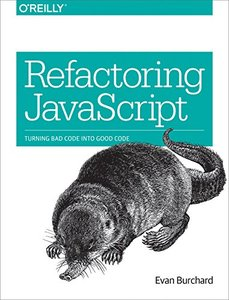 Refactoring JavaScript: Turning Bad Code Into Good Code-cover
