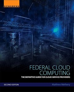 Federal Cloud Computing, Second Edition: The Definitive Guide for Cloud Service Providers-cover