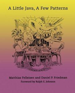 A Little Java, a Few Patterns ( Language, Speech, & Communication ) (1ST ed.)-cover