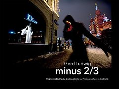 Minus 2/3 - The Invisible Flash: Crafting Light for Photographers in the Field