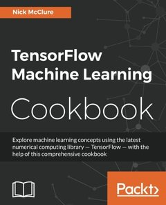 TensorFlow Machine Learning Cookbook (Paperback)-cover