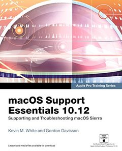 macOS Support Essentials 10.12 - Apple Pro Training Series: Supporting and Troubleshooting macOS Sierra-cover