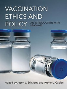 Vaccination Ethics and Policy: An Introduction with Readings (Basic Bioethics)-cover