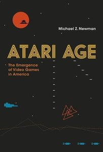 Atari Age: The Emergence of Video Games in America (MIT Press)-cover