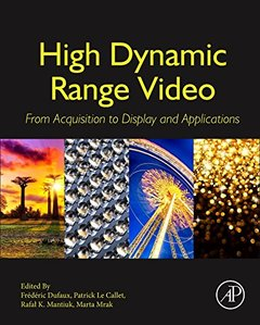 High Dynamic Range Video: From Acquisition, to Display and Applications 1st Edition-cover