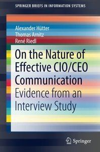 On the Nature of Effective CIO/CEO Communication: Evidence from an Interview Study (SpringerBriefs in Information Systems)-cover