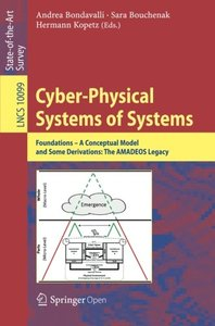Cyber-Physical Systems of Systems: Foundations - A Conceptual Model and Some Derivations: The AMADEOS Legacy (Lecture Notes in Computer Science)-cover