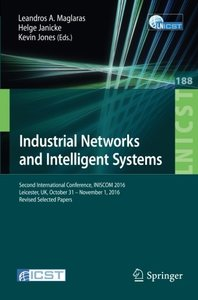 Industrial Networks and Intelligent Systems: Second International Conference, INISCOM 2016, Leicester, UK, October 31 - November 1, 2016, Proceedings ... and Telecommunications Engineering)-cover