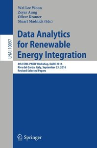 Data Analytics for Renewable Energy Integration: 4th ECML PKDD Workshop, DARE 2016, Riva del Garda, Italy, September 23, 2016, Revised Selected Papers (Lecture Notes in Computer Science)-cover