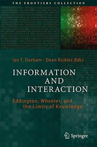 Information and Interaction: Eddington, Wheeler, and the Limits of Knowledge (The Frontiers Collection)-cover