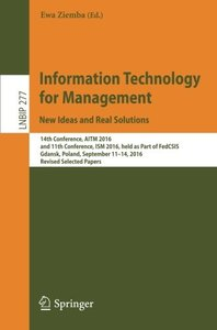 Information Technology for Management: New Ideas and Real Solutions: 14th Conference, AITM 2016, and 11th Conference, ISM 2016, held as Part of ... Notes in Business Information Processing)-cover