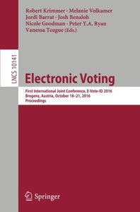 Electronic Voting: First International Joint Conference, E-Vote-ID 2016, Bregenz, Austria, October 18-21, 2016, Proceedings (Lecture Notes in Computer Science)-cover