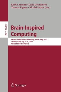 Brain-Inspired Computing: Second International Workshop, BrainComp 2015, Cetraro, Italy, July 6-10, 2015, Revised Selected Papers (Lecture Notes in Computer Science)-cover