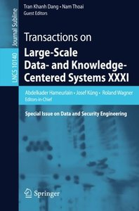 Transactions on Large-Scale Data- and Knowledge-Centered Systems XXXI: Special Issue on Data and Security Engineering (Lecture Notes in Computer Science)-cover