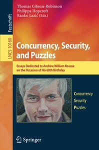 Concurrency, Security, and Puzzles: Essays Dedicated to Andrew William Roscoe on the Occasion of His 60th Birthday (Lecture Notes in Computer Science)-cover