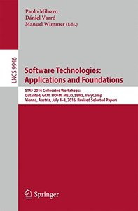Software Technologies: Applications and Foundations: STAF 2016 Collocated Workshops: DataMod, GCM, HOFM, MELO, SEMS, VeryComp, Vienna Austria, July ... Papers (Lecture Notes in Computer Science)-cover