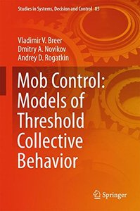 Mob Control: Models of Threshold Collective Behavior (Studies in Systems, Decision and Control)-cover