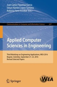 Applied Computer Sciences in Engineering: Third Workshop on Engineering Applications, WEA 2016, Bogot獺, Colombia, September 21-23, 2016, Revised ... in Computer and Information Science)-cover