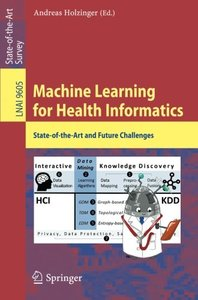 Machine Learning for Health Informatics: State-of-the-Art and Future Challenges (Lecture Notes in Computer Science)-cover