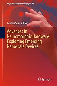Advances in Neuromorphic Hardware Exploiting Emerging Nanoscale Devices (Cognitive Systems Monographs)-cover