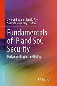 Fundamentals of IP and SoC Security: Design, Verification, and Debug-cover