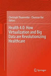 Health 4.0: How Virtualization and Big Data are Revolutionizing Healthcare-cover