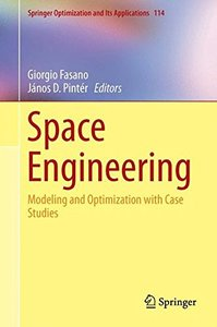 Space Engineering: Modeling and Optimization with Case Studies (Springer Optimization and Its Applications)-cover