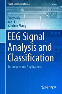 EEG Signal Analysis and Classification: Techniques and Applications (Health Information Science)-cover