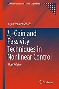 L2-Gain and Passivity Techniques in Nonlinear Control (Communications and Control Engineering)-cover