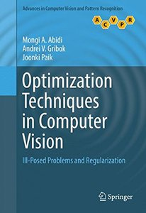 Optimization Techniques in Computer Vision: Ill-Posed Problems and Regularization (Advances in Computer Vision and Pattern Recognition)-cover