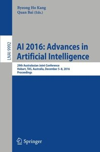 AI 2016: Advances in Artificial Intelligence: 29th Australasian Joint Conference, Hobart, TAS, Australia, December 5-8, 2016, Proceedings (Lecture Notes in Computer Science)-cover