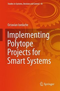 Implementing Polytope Projects for Smart Systems (Studies in Systems, Decision and Control)-cover