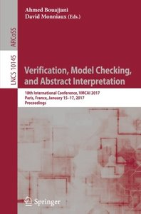 Verification, Model Checking, and Abstract Interpretation: 18th International Conference, VMCAI 2017, Paris, France, January 15-17, 2017, Proceedings (Lecture Notes in Computer Science)-cover