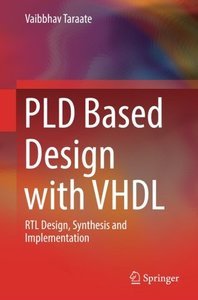 PLD Based Design with VHDL: RTL Design, Synthesis and Implementation-cover
