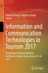 Information and Communication Technologies in Tourism 2017: Proceedings of the International Conference in Rome, Italy, January 24-26, 2017-cover