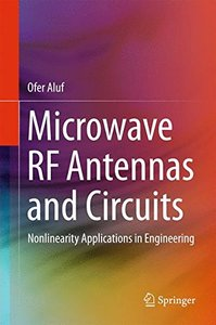 Microwave RF Antennas and Circuits: Nonlinearity Applications in Engineering-cover