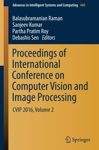 Proceedings of International Conference on Computer Vision and Image Processing: CVIP 2016, Volume 2 (Advances in Intelligent Systems and Computing)-cover