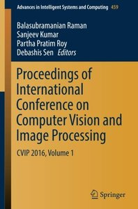 Proceedings of International Conference on Computer Vision and Image Processing: CVIP 2016, Volume 1 (Advances in Intelligent Systems and Computing)-cover