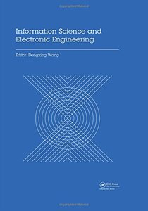 Information Science and Electronic Engineering: Proceedings of the 3rd International Conference of Electronic Engineering and Information Science (ICEEIS 2016), January 4-5, 2016, Harbin, China-cover