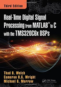 Real-Time Digital Signal Processing from MATLAB to C with the TMS320C6x DSPs, (3/e)-cover