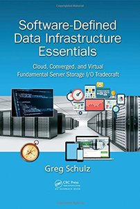 Software-Defined Data Infrastructure Essentials: Cloud, Converged, and Virtual Fundamental Server Storage I/O Tradecraft-cover