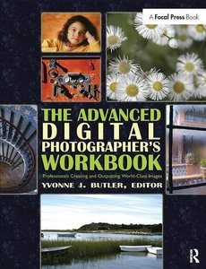 The Advanced Digital Photographer's Workbook: Professionals Creating and Outputting World-Class Images-cover