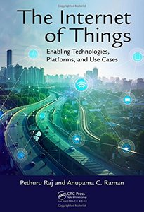 The Internet of Things: Enabling Technologies, Platforms, and Use Cases-cover